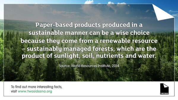 Paper Fact #9  – Paper-based products produced in a sustainable manner can be a wise choice