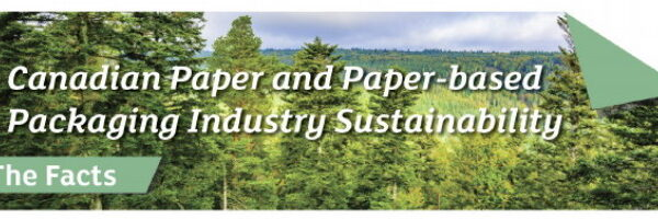 Two Sides Fact Sheet Corrects Common Environmental Misconceptions About the Canadian Paper and Paper-based Packaging Industry